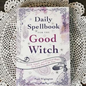 The Good Witch's Daily Spellbook: Quick, Simple, a